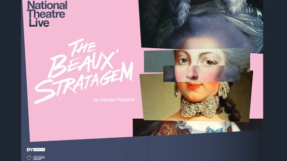 NT Live: The Beaux Stratagem