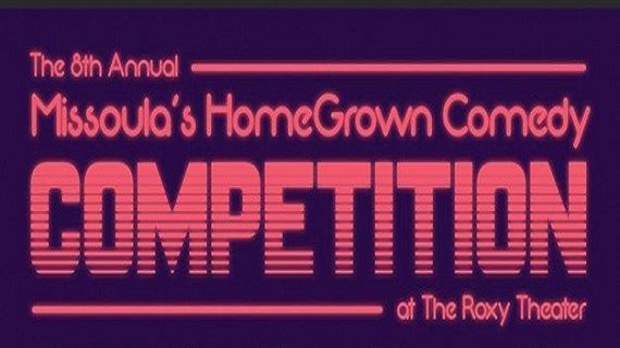 Missoula's HomeGrown Comedy Competition