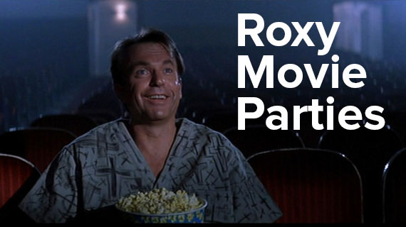 Movie Parties at The Roxy