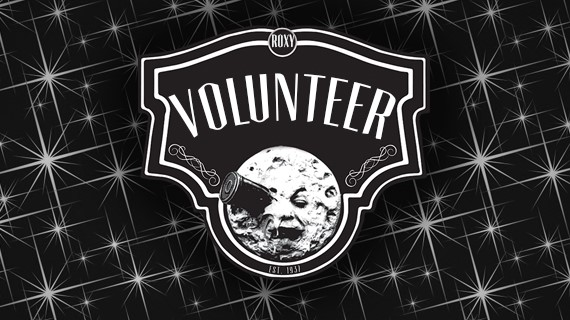 Volunteer at The Roxy!
