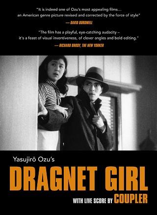 Yasujiro Ozu's Dragnet Girl with Live Score by Coupler