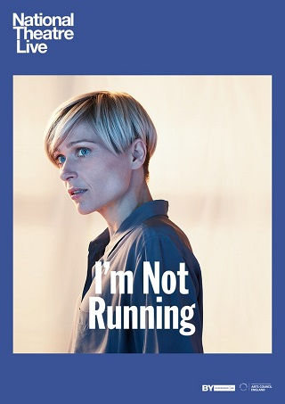 I'm Not Running (National Theatre)