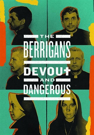 The Berrigan's: Devout and Dangerous