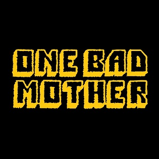 OneBadMother sml.jpg