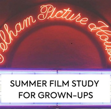 No Kids Allowed: Summer Film Study for Grown-Ups